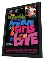 The Incredibly True Adventure of 2 Girls in Love - 27 x 40 Movie Poster - Style A - in Deluxe Wood Frame