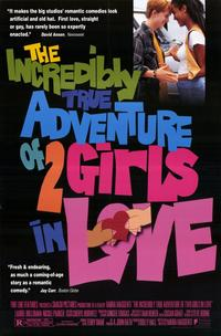 The Incredibly True Adventure of 2 Girls in Love - 11 x 17 Movie Poster - Style A