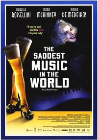 The Saddest Music in the World - 43 x 62 Movie Poster - Bus Shelter Style A