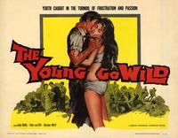 The Young Go Wild - 22 x 28 Movie Poster - Half Sheet Style A