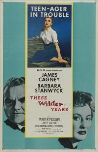These Wilder Years - 27 x 40 Movie Poster - Style A