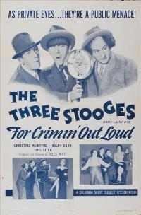 Three Stooges: For Crimin Out Loud - 27 x 40 Movie Poster - Style A