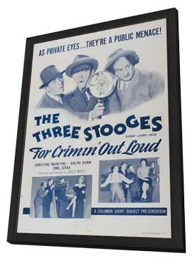 Three Stooges: For Crimin Out Loud - 11 x 17 Movie Poster - Style A - in Deluxe Wood Frame