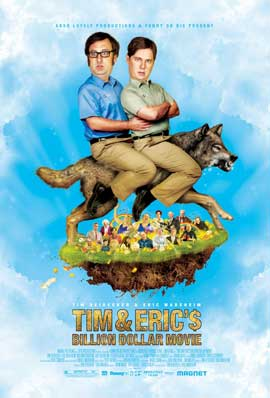 Tim and Eric's Billion Dollar Movie - 11 x 17 Movie Poster - Style A