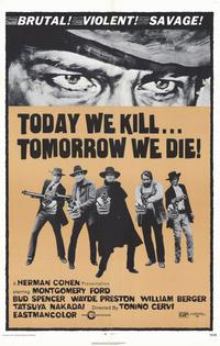 Today We Kill, Tomorow We Die - 11 x 17 Movie Poster - Style A