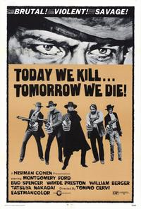Today We Kill, Tomorow We Die - 27 x 40 Movie Poster - Style A