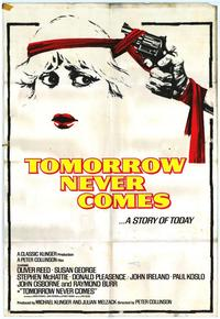 Tomorrow Never Comes - 11 x 17 Movie Poster - Style A