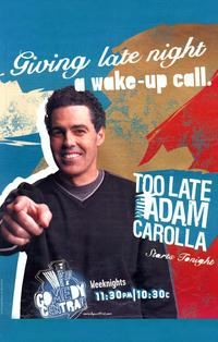 Too Late with Adam Carolla - 11 x 17 TV Poster - Style A