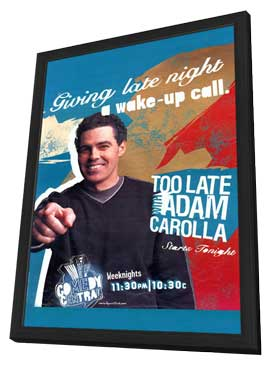 Too Late with Adam Carolla - 11 x 17 TV Poster - Style A - in Deluxe Wood Frame