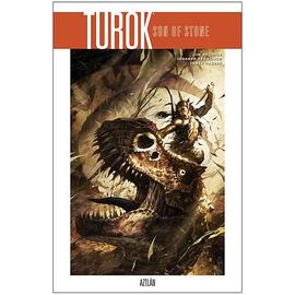Turok: Son of Stone - Son of Stone: Aztlan Volume 1 Graphic Novel