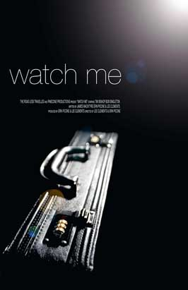 Watch Me - 43 x 62 Movie Poster - Bus Shelter Style A
