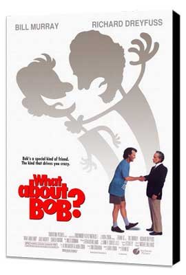 What about Bob? - 27 x 40 Movie Poster - Style A - Museum Wrapped Canvas