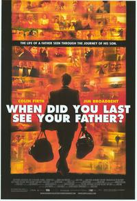 When Did You Last See Your Father? - 27 x 40 Movie Poster - Style A