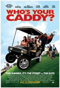 Who's Your Caddy? - 11 x 17 Movie Poster - Style A