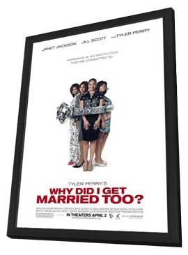 Why Did I Get Married Too - 11 x 17 Movie Poster - Style D - in Deluxe Wood Frame