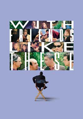 With Friends Like These... - 43 x 62 Movie Poster - Bus Shelter Style A