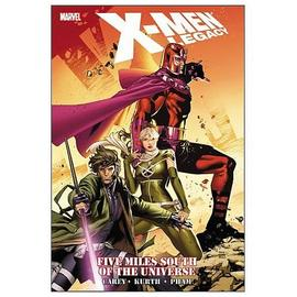 X-Men - Legacy Five Miles South of the Universe Graphic Novel