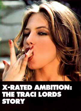 X-Rated Ambition: The Traci Lords Story - 11 x 17 Movie Poster - Style A
