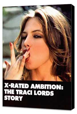 X-Rated Ambition: The Traci Lords Story - 11 x 17 Movie Poster - Style A - Museum Wrapped Canvas