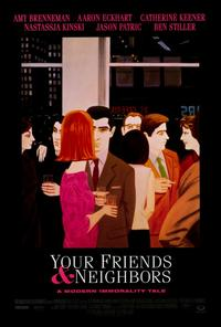 Your Friends & Neighbors - 27 x 40 Movie Poster - Style A